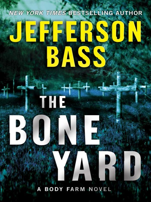 Title details for The Bone Yard by Jefferson Bass - Available