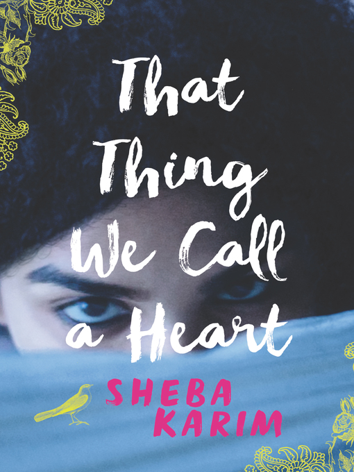 Title details for That Thing We Call a Heart by Sheba Karim - Available