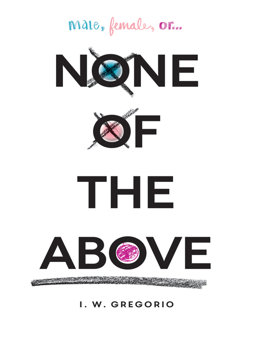 Title details for None of the Above by I. W. Gregorio - Wait list