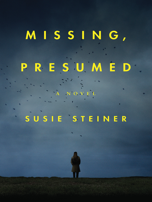 Title details for Missing, Presumed by Susie Steiner - Wait list