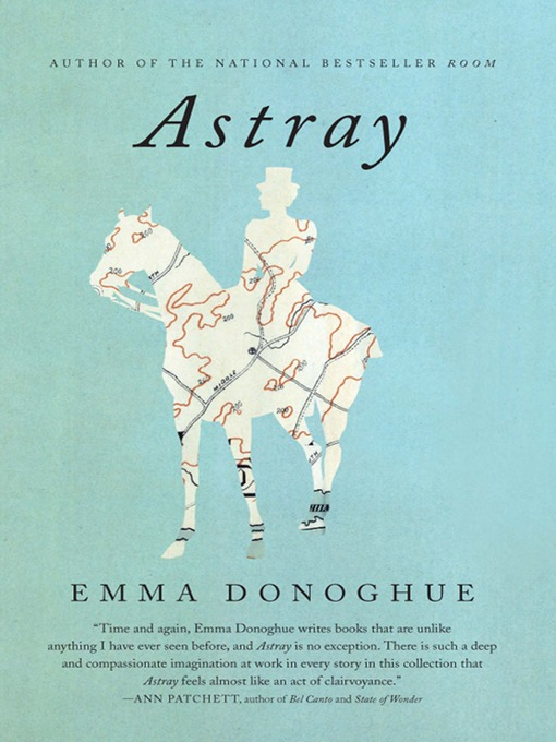 Title details for Astray by Emma Donoghue - Available