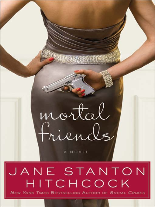 Title details for Mortal Friends by Jane Stanton Hitchcock - Available