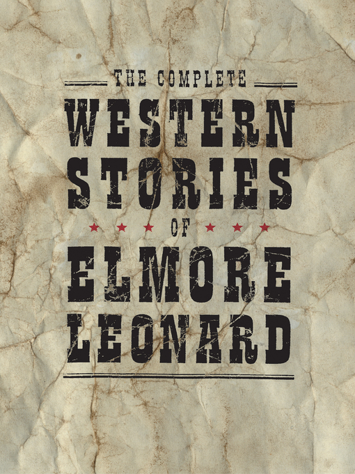 Title details for The Complete Western Stories of Elmore Leonard by Elmore Leonard - Available