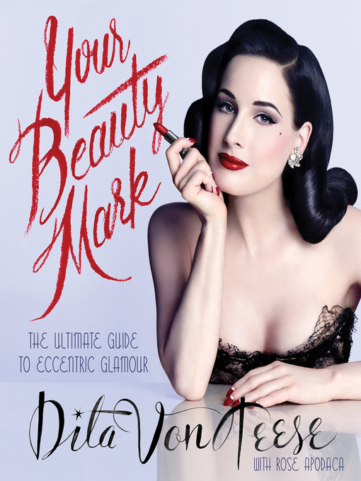 Title details for Your Beauty Mark by Dita Von Teese - Wait list