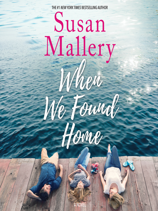 Title details for When We Found Home by Susan Mallery - Available