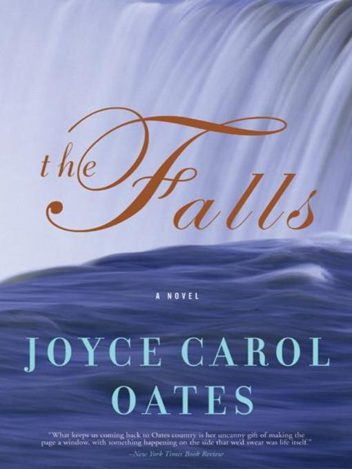 Title details for The Falls by Joyce Carol Oates - Wait list