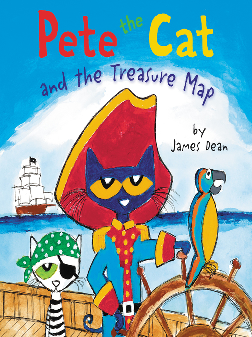 Title details for Pete the Cat and the Treasure Map by James Dean - Wait list