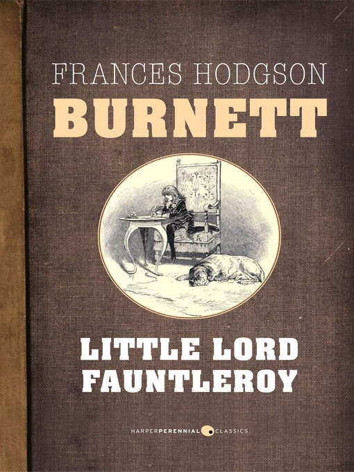 Title details for Little Lord Fauntleroy by Frances Hodgson Burnett - Available