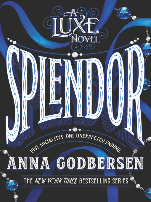 Title details for Splendor by Anna Godbersen - Available