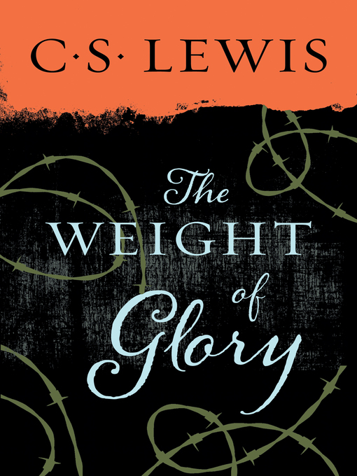 Title details for Weight of Glory by C. S. Lewis - Wait list