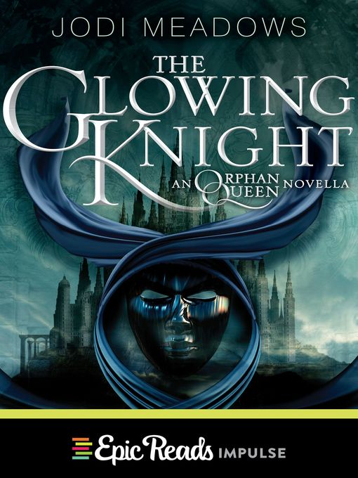 Title details for The Glowing Knight by Jodi Meadows - Wait list