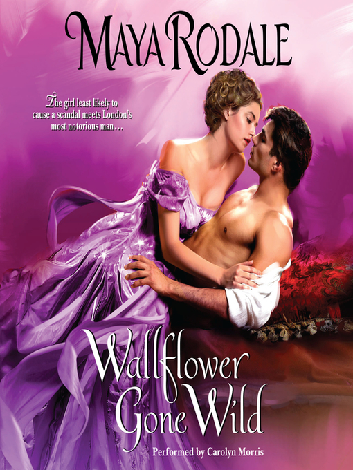 Title details for Wallflower Gone Wild by Maya Rodale - Available