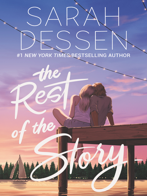 Title details for The Rest of the Story by Sarah Dessen - Available