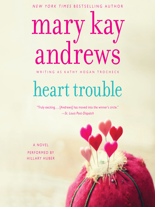Title details for Heart Trouble by Mary Kay Andrews - Available