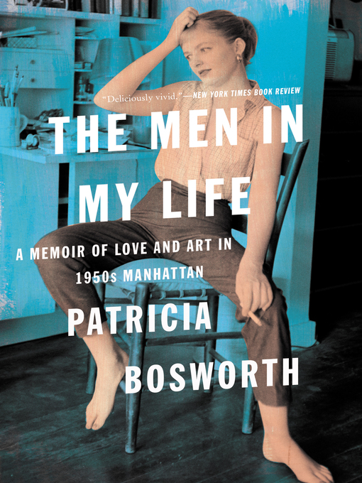 Title details for The Men in My Life by Patricia Bosworth - Wait list