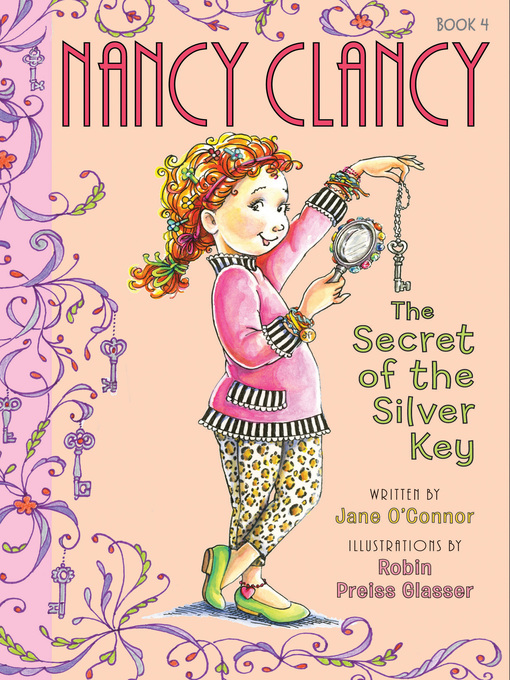 Title details for Nancy Clancy, the Secret of the Silver Key by Jane O'Connor - Available