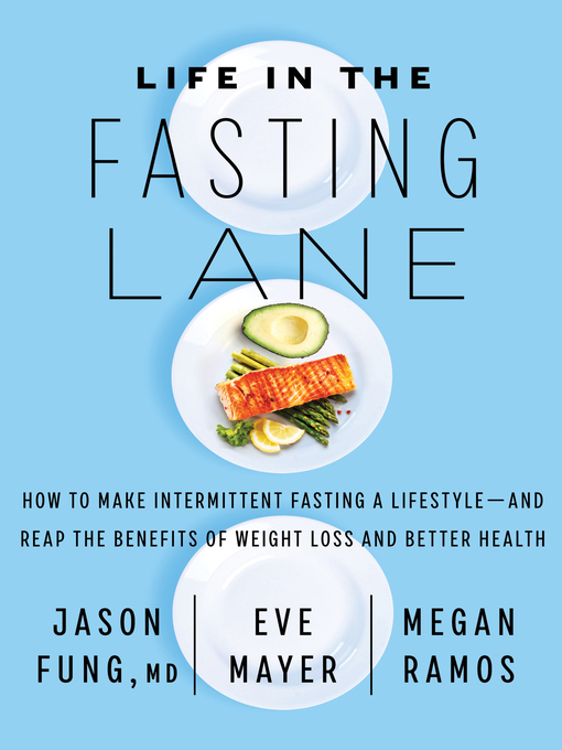 Title details for Life in the Fasting Lane by Jason Fung, M.D. - Wait list