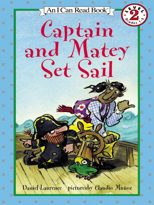 Title details for Captain and Matey Set Sail by Daniel Laurence - Available