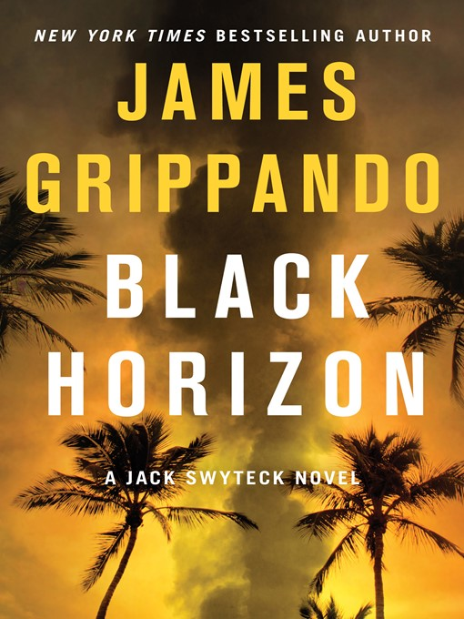 Title details for Black Horizon by James Grippando - Wait list