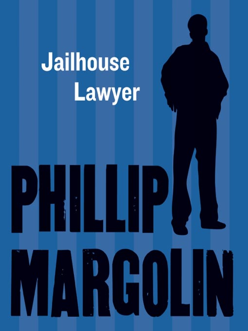Title details for The Jailhouse Lawyer by Phillip Margolin - Available