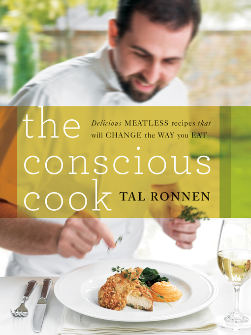 Title details for The Conscious Cook by Tal Ronnen - Available