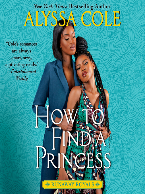 Title details for How to Find a Princess by Alyssa Cole - Wait list