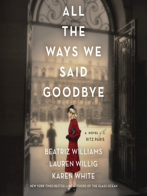 Title details for All the Ways We Said Goodbye by Beatriz Williams - Wait list