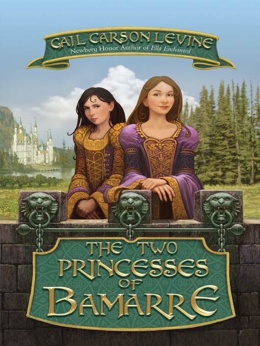 Title details for The Two Princesses of Bamarre by Gail Carson Levine - Available