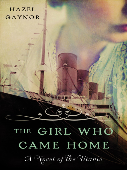 Title details for The Girl Who Came Home by Hazel Gaynor - Available