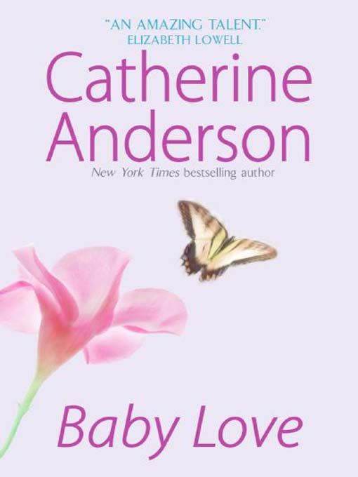 Title details for Baby Love by Catherine Anderson - Wait list