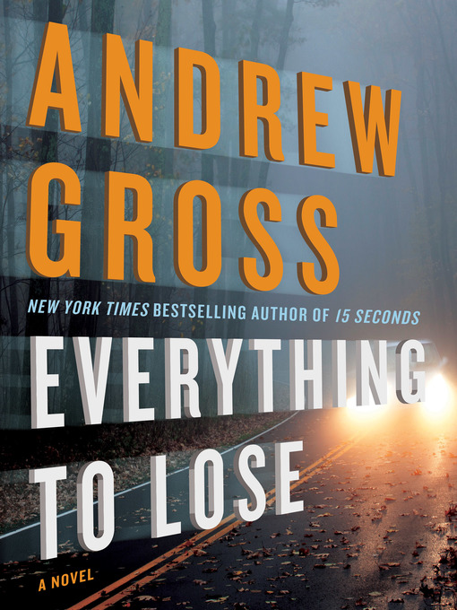 Title details for Everything to Lose by Andrew Gross - Wait list