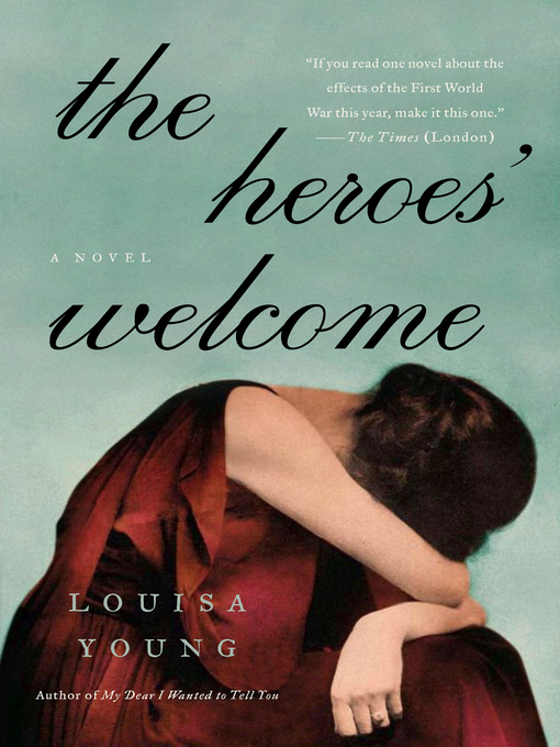 Title details for The Heroes' Welcome by Louisa Young - Wait list