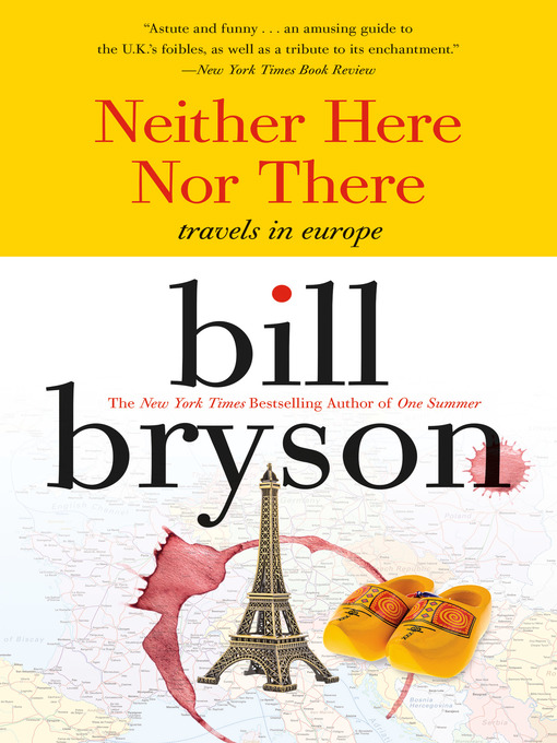 Title details for Neither Here Nor There by Bill Bryson - Available