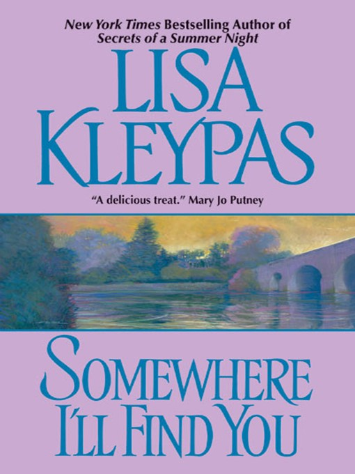 Title details for Somewhere I'll Find You by Lisa Kleypas - Available