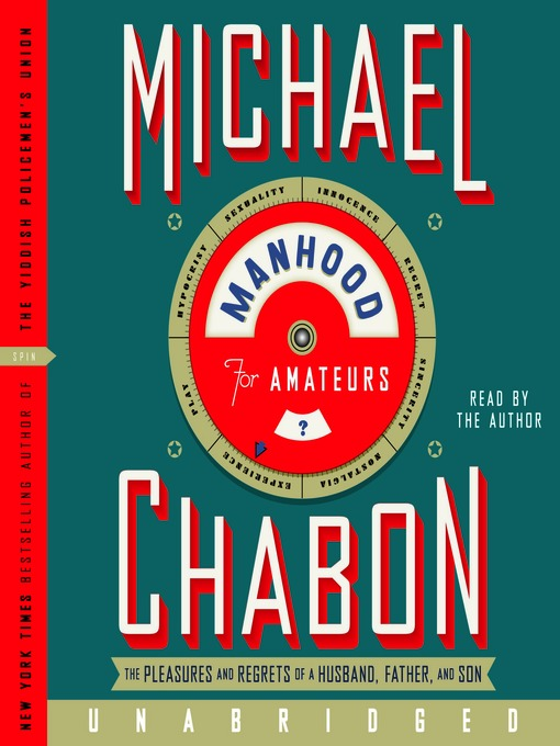 Title details for Manhood for Amateurs by Michael Chabon - Available