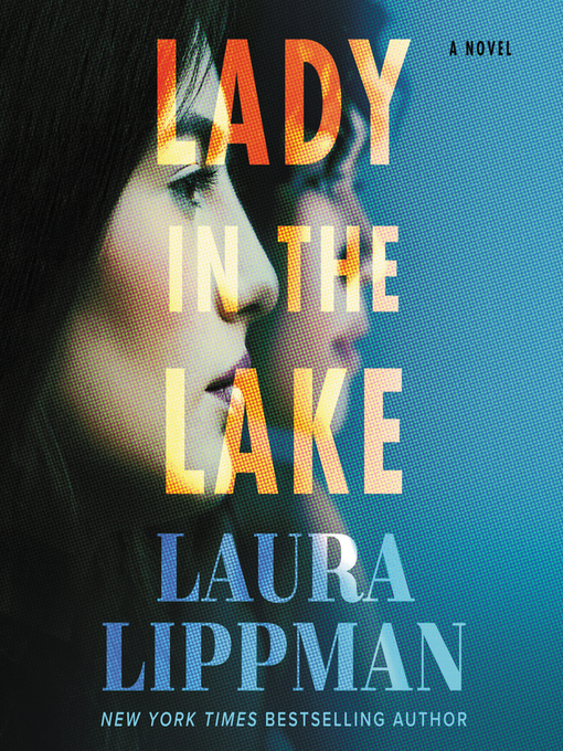 Title details for Lady in the Lake by Laura Lippman - Available