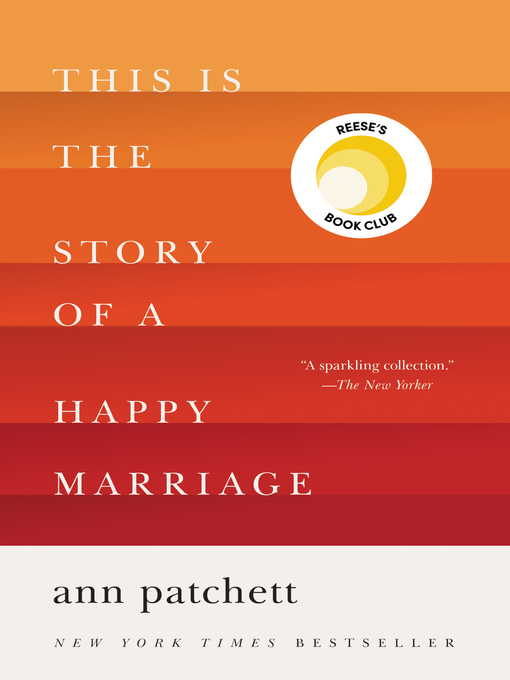 Title details for This Is the Story of a Happy Marriage by Ann Patchett - Available