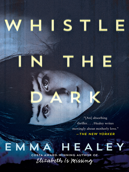 Title details for Whistle in the Dark by Emma Healey - Available