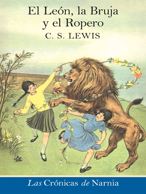 Title details for El León, la Bruja y el Ropero by C. S. Lewis - Wait list