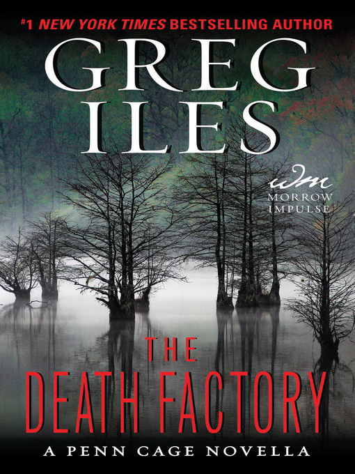 Title details for The Death Factory by Greg Iles - Wait list