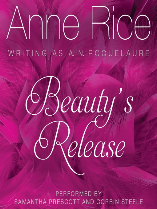 Title details for Beauty's Release by Anne Rice - Wait list