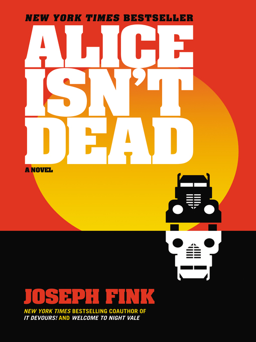 Title details for Alice Isn't Dead by Joseph Fink - Available