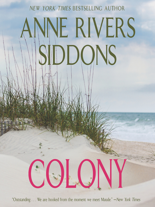 Title details for Colony by Anne Rivers Siddons - Available
