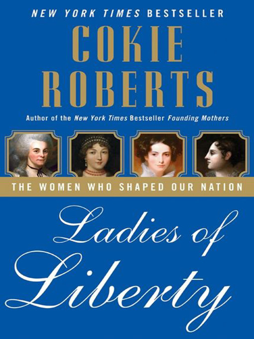 Title details for Ladies of Liberty by Cokie Roberts - Wait list