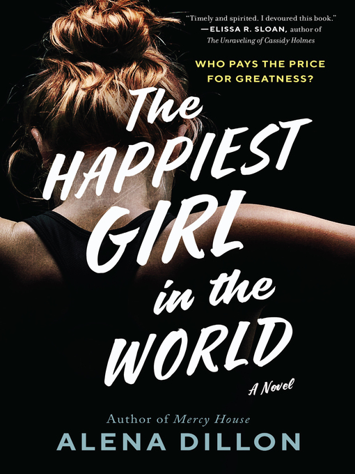 Title details for The Happiest Girl in the World by Alena Dillon - Available