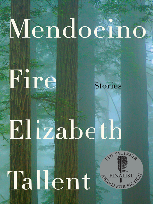 Title details for Mendocino Fire by Elizabeth Tallent - Available