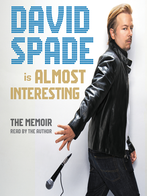 Title details for Almost Interesting by David Spade - Available