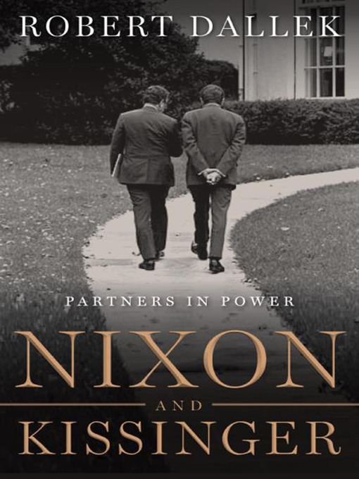 Title details for Nixon and Kissinger by Robert Dallek - Available