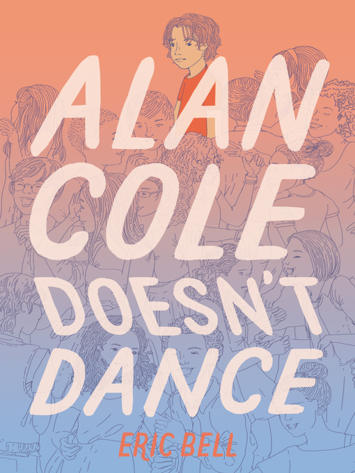 Title details for Alan Cole Doesn't Dance by Eric Bell - Available