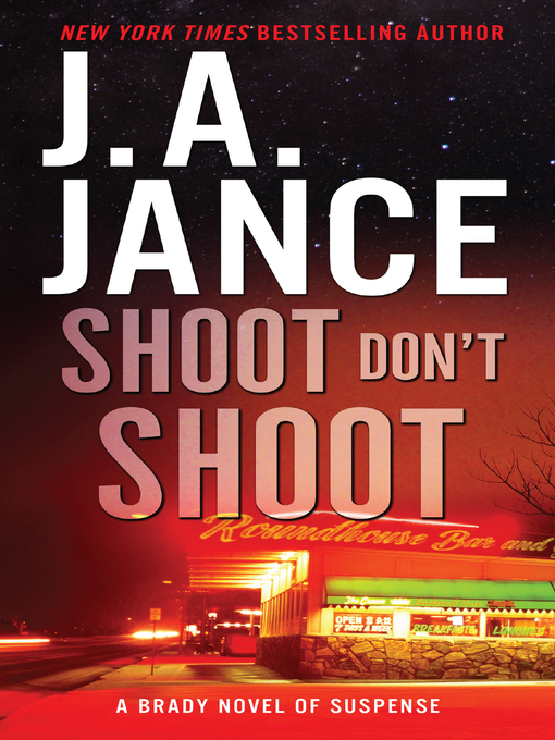 Title details for Shoot Don't Shoot by J. A. Jance - Available